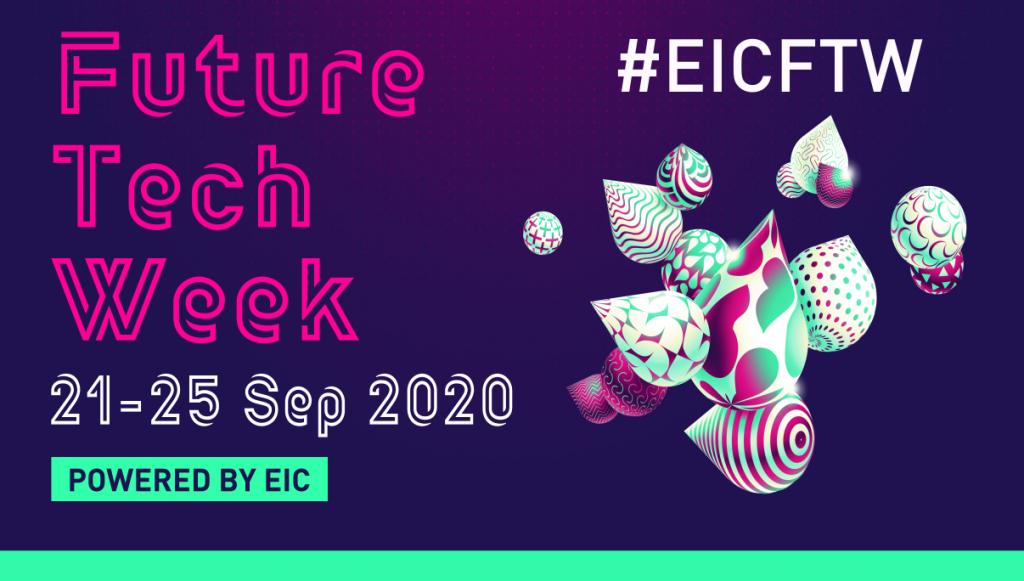 Future Tech Week 2020 - September 21-25 - #EICFTW